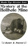Mystery at the Hellhole Mine - Randy X. Porter