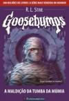 Goosebumps. A Maldicao Da Tumba Da Mumia - Volume 17 (Em Portuguese do Brasil) - R.L. Stine