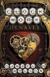 The Clockwork Dynasty: A Novel - Daniel H. Wilson