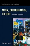Media, Communication, Culture: A Global Approach - James Lull