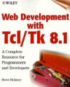 Web Development With Tcl/Tk 8. 1 - Steven Holzner