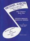 Michael Aaron Piano Course (Curso Para Piano), Bk 1: Spanish, English Language Edition - Michael Aaron