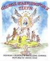GEORGE WASHINGTON'S TEETH by Chandra, Deborah ( Author ) on Feb-03-2003[ Hardcover ] - Deborah Chandra