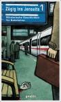 Zügig ins Jenseits: Mörderische Geschichten für Bahnfahrer - Diverse