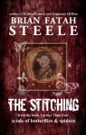 The Stitching: a tale of butterflies and spiders - Brian Fatah Steele