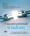 Unconventional Wisdom: Counterintuitiveinsightsfor Family Business Success - John Ward, Prof John Ward