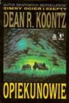 Opiekunowie - Dean R. Koontz