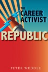 The Career Activist Republic - Peter Weddle
