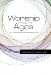 Worship Through the Ages: How the Great Awakenings Shape Evangelical Worship - Elmer L. Towns