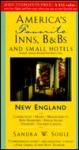 America's Favorite Inns, B&Bs & Small Hotels: New England - Sandra W. Soule