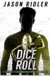 Dice Roll: A Spar Battersea Role Playing Game Thriller (The Spar Battersea Thrillers) (Volume 3) - Jason Ridler