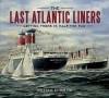 The Last Atlantic Liners - William Miller