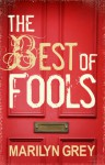 The Best of Fools - Marilyn Grey