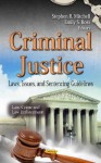 Criminal Justice: Laws, Issues, and Sentencing Guidelines - Library of Congress