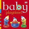 Baby Playtime! - Dawn Sirett