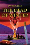 The Dead of Winter - Jay Squires