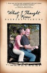 What I Thought I Knew - Barbara Stahura