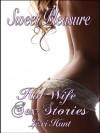SWEET PLEASURE: Hot Wife Sex Stories (XXX Erotica Swingers Sex Stories) - Lexi Hunt
