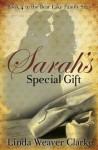 Sarah's Special Gift: A Family Saga in Bear Lake, Idaho - Linda Weaver Clarke