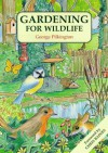 Gardening For Wildlife - George Pilkington