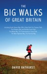 The Big Walks of Great Britain - David Bathurst