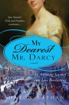My Dearest Mr. Darcy: An amazing journey into love everlasting (The Darcy Saga) - Sharon Lathan