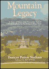 Mountain Legacy: A Story of Rabun Gap-Nacoochee School with Emphasis on the Junior College Years - Frances Patton Statham