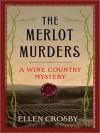 Merlot Murders (Wine Country Mysteries #1) - Ellen Crosby, P. J. Davis-Oran