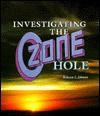 Investigating the Ozone Hole - Rebecca L. Johnson