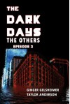 The Dark Days: The Others - Episode 3 - Ginger Gelsheimer, Taylor Anderson