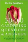 """The New York Times 1000 Gardening Questions and Answers: Based on the New York Times Column """"Garden Q & A."""" - The New York Times, Leslie Land, Dora Galitzki"""