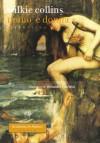 Uomo e donna. Libro primo (La donna in bianco) - Wilkie Collins