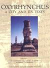 Oxyrhynchus: A City and Its Texts (Graeco-Roman Memoirs): A City and Its Texts (Graeco-Roman Memoirs) - Alan K. Bowman, N. Gonis, R. A. Coles