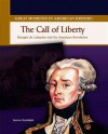The Call of Liberty: Marquis de Lafayette and the American Revolution - Joanne Randolph