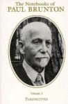 Perspectives: The Timeless Ways of Wisdom, Notebooks on Paul Brunton - Paul Brunton
