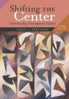 Shifting the Center: Understanding Contemporary Families - Susan J. Ferguson