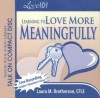Love 101: Learning to Love More Meaningfully - Laura M. Brotherson