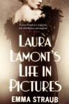 LAURA LAMONT'S LIFE IN PICTURES by Straub, Emma (2013) Paperback - Emma Straub