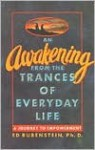 An Awakening from the Trances of Everyday Life: A Journey to Empowerment - Ed Rubenstein