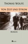 Von Zeit und Strom: Eine Legende vom Hunger des Menschen in der Jugend - Thomas Wolfe, Hans Schiebelhuth