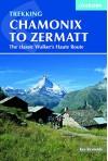 Trekking Chamonix to Zermatt: The Classic Walker's Haute Route - Kev Reynolds