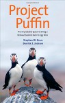 Project Puffin: The Improbable Quest to Bring a Beloved Seabird Back to Egg Rock - Derrick Z. Jackson, Stephen W. Kress