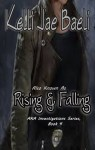 Also Known As Rising & Falling (AKA Investigations, Book 4) - Kelli Jae Baeli