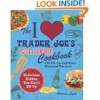 I Love Trader Joe's College Cookbook: 150 Cheap and Easy Gourmet Recipes - Andrea Lynn