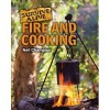 Bushcraft and Survival: Fire and Cooking - Neil Champion