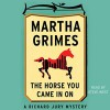 The Horse You Came In On - Steve West, Martha Grimes