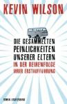 Die gesammelten Peinlichkeiten unserer Eltern in der Reihenfolge ihrer Erstaufführung: Roman (German Edition) - Kevin Wilson, Xenia Osthelder