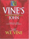 Vine's Expository Commentary on John - W.E. Vine