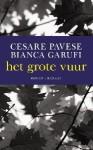 Het grote vuur - Cesare Pavese, Bianca Garufi, Evalien Rauws, Luc de Rooy