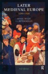 Later Medieval Europe: 1250-1520 - Daniel Waley, Peter Denley